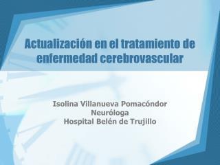 Actualización en el tratamiento de enfermedad cerebrovascular
