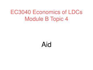 EC3040 Economics of LDCs Module B Topic 4