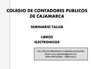 COLEGIO DE CONTADORES PUBLICOS DE CAJAMARCA SEMINARIO TALLER LIBROS  ELECTRONICOS