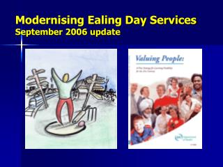 Modernising Ealing Day Services September 2006 update