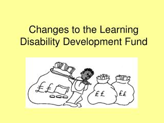 Changes to the Learning Disability Development Fund