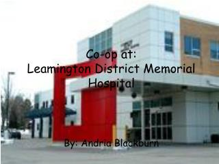 Co-op at:  Leamington District Memorial Hospital