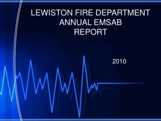 LEWISTON FIRE DEPARTMENT ANNUAL EMSAB  REPORT