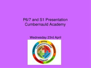 P6/7 and S1 Presentation Cumbernauld Academy