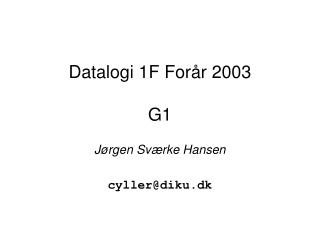 Datalogi 1F Forår 2003 G1