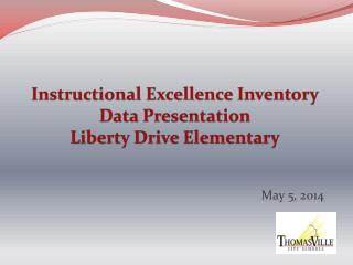Instructional Excellence Inventory Data Presentation Liberty Drive Elementary