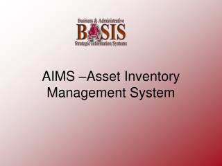 AIMS �Asset Inventory Management System