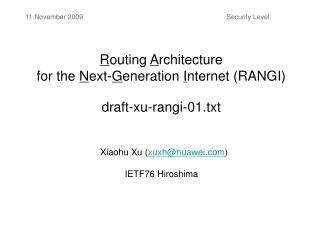 R outing  A rchitecture  for the  N ext- G eneration  I nternet (RANGI) draft-xu-rangi-01.txt