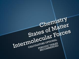 Chemistry States of Matter Intermolecular Forces