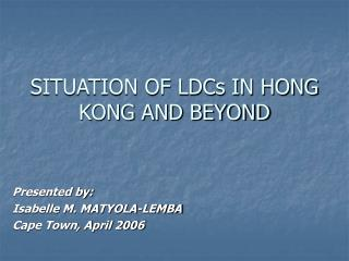 SITUATION OF LDCs IN HONG KONG AND BEYOND