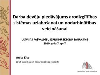 Anita Līce LDDK izglītības un nodarbinātības eksperte