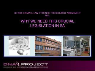 B2-2009 CRIMINAL LAW (FORENSIC PROCEDURES) AMENDMENT BILL