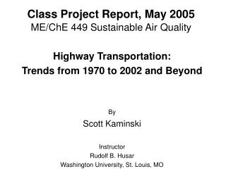 Class Project Report, May 2005 ME/ChE 449 Sustainable Air Quality