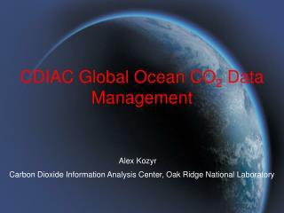 CDIAC Global Ocean CO 2  Data Management