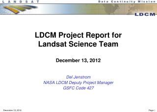 LDCM Project Report for  Landsat Science Team December 13, 2012