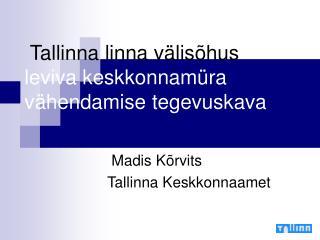 Tallinna linna välisõhus leviva keskkonnamüra vähendamise tegevuskava