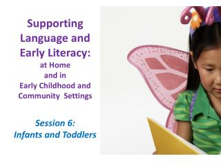 Supporting  Language and Early  Literacy:  at  Home  and  in