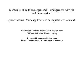 Dormancy of cells and organisms � strategies for survival  and preservation