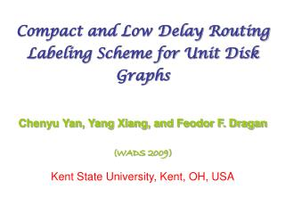 Compact and Low Delay Routing Labeling Scheme for Unit Disk Graphs