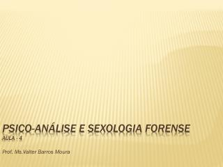 PSICO-AN LISE E Sexologia Forense aula - 4