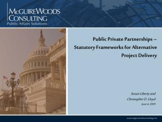 Public Private Partnerships – Statutory Frameworks for Alternative Project Delivery