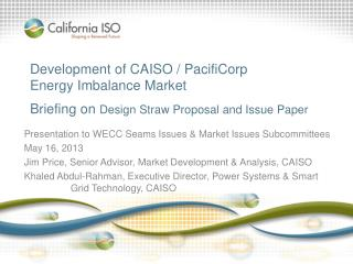 Presentation to WECC Seams Issues & Market Issues Subcommittees May 16, 2013
