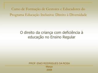 Curso de Formação de Gestores e Educadores do Programa Educação Inclusiva: Direito à Diversidade