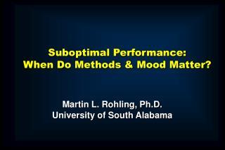 Suboptimal Performance: When Do Methods & Mood Matter?