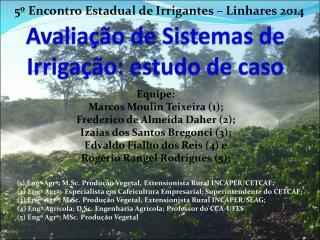 Avaliação de  Sistemas  de  Irrigação: estudo de caso