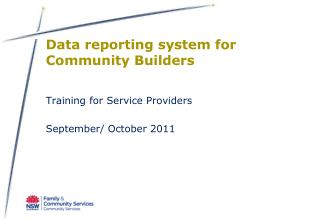 Data reporting system for  Community Builders