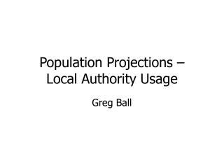 Population Projections � Local Authority Usage