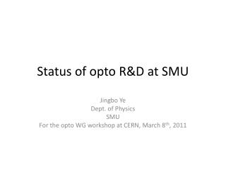 Status of  opto  R&D at SMU