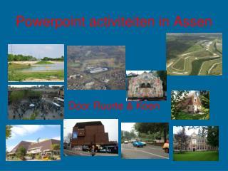 Powerpoint activiteiten in Assen