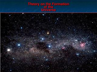 Theory on the Formation  of the  Universe