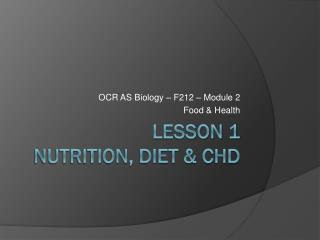 Lesson 1 Nutrition, Diet & CHD