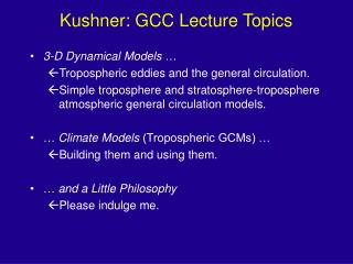 Kushner: GCC Lecture Topics