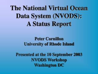 Peter Cornillon University of Rhode Island Presented at the 10 September 2003  NVODS Workshop