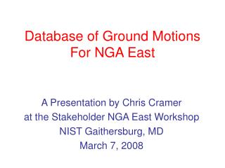 Database of Ground Motions For NGA East