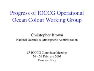 Progress of IOCCG Operational Ocean Colour Working Group