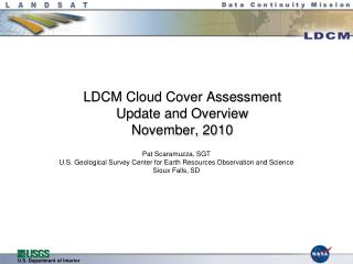 LDCM Cloud Cover Assessment Update and Overview November, 2010