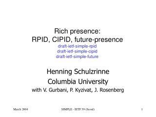 Henning Schulzrinne Columbia University with V. Gurbani, P. Kyzivat, J. Rosenberg