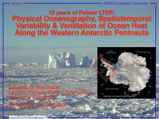 Douglas G. Martinson Lamont-Doherty Earth Observatory Columbia University dgm@ldeo.columbia