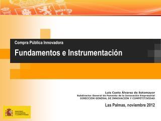 Luis Cueto Álvarez de Sotomayor Subdirector General de Fomento de la Innovación Empresarial