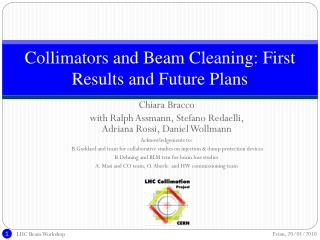 Collimators and Beam Cleaning: First Results and Future Plans