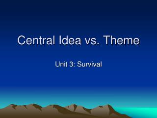 Central Idea vs. Theme