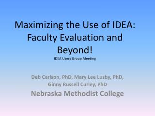 Maximizing the Use of IDEA: Faculty Evaluation and Beyond! IDEA Users Group Meeting