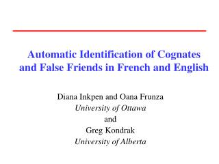 Automatic Identification of Cognates and False Friends in French and English
