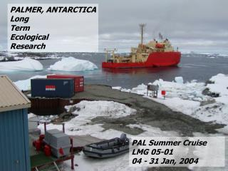 PALMER, ANTARCTICA Long Term Ecological  Research
