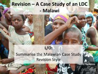 Revision – A Case Study of an LDC - Malawi