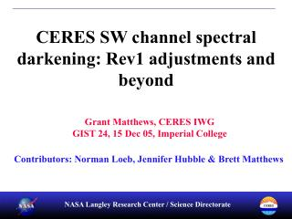 CERES SW channel spectral darkening: Rev1 adjustments and beyond